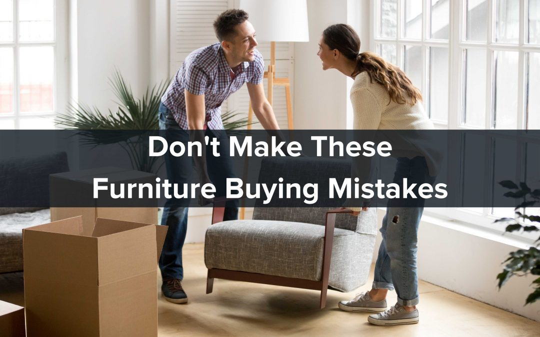 Don't Make These Furniture Buying Mistakes